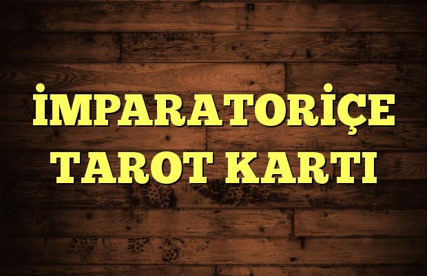 İMPARATORİÇE TAROT KARTI