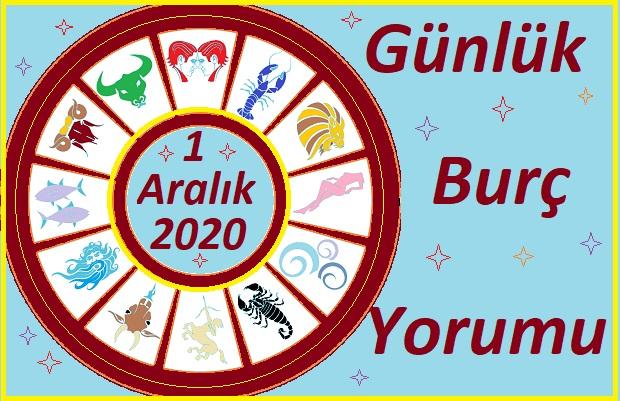 1 ARALIK 2020 PAZARTESİ GÜNÜ BURÇ YORUMU