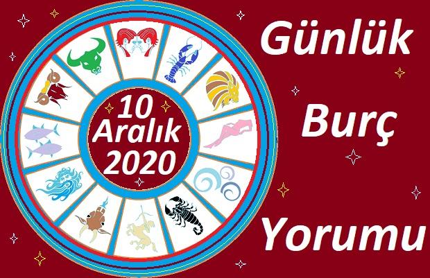 10 ARALIK 2020 PERŞEMBE GÜNÜ BURÇ YORUMU