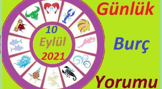 10 EYLÜL 2021 CUMA GÜNÜ TÜM BURÇLARIN ASTROLOJİ YORUMU