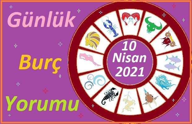 10 NİSAN 2021 CUMARTESİ GÜNÜ TÜM BURÇLARIN ASTROLOJİ YORUMU