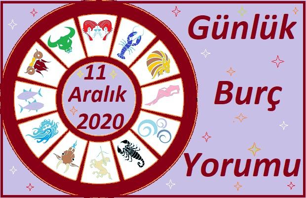 11 ARALIK 2020 CUMA GÜNÜ BURÇ YORUMU