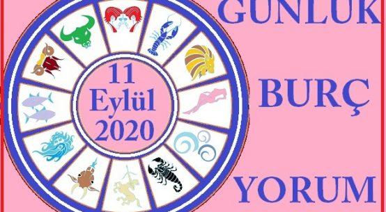 11 EYLÜL 2020 CUMA GÜNÜ BURÇ YORUMU