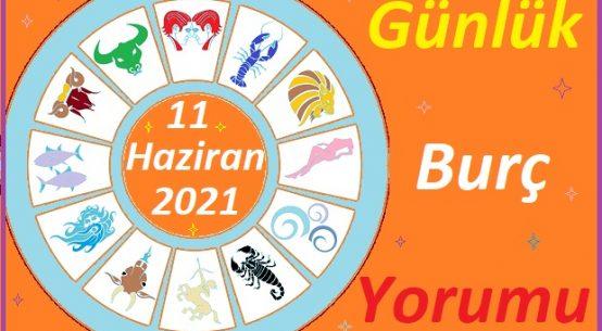 11 HAZİRAN 2021 CUMA GÜNÜ TÜM BURÇLARIN ASTROLOJİ YORUMU