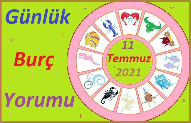 11 TEMMUZ 2021 PAZAR GÜNÜ TÜM BURÇLARIN ASTROLOJİ YORUMU