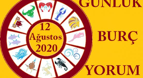 12 AĞUSTOS 2020 ÇARŞAMBA GÜNÜ BURÇ YORUMU