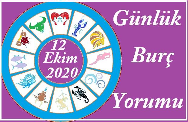 12 EKİM 2020 PAZARTESİ GÜNÜ BURÇ YORUMU