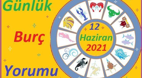 12 HAZİRAN 2021 CUMARTESİ GÜNÜ TÜM BURÇLARIN ASTROLOJİ YORUMU