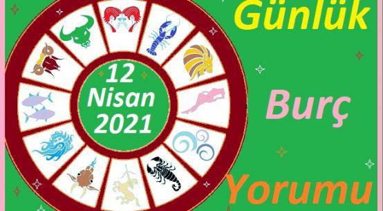 12 NİSAN 2021 PAZARTESİ GÜNÜ TÜM BURÇLARIN ASTROLOJİ YORUMU