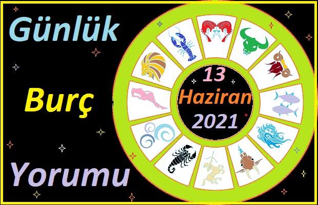 13 HAZİRAN 2021 PAZAR GÜNÜ TÜM BURÇLARIN ASTROLOJİ YORUMU