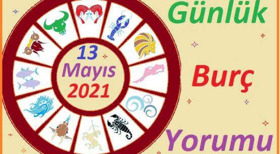 13 MAYIS 2021 CUMA GÜNÜ TÜM BURÇLARIN ASTROLOJİ YORUMU