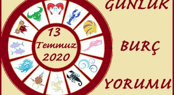 13 TEMMUZ 2020 PAZARTESİ GÜNÜ BURÇ YORUMU