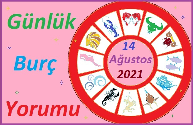 14 AĞUSTOS 2021 CUMARTESİ GÜNÜ TÜM BURÇLARIN ASTROLOJİ YORUMU
