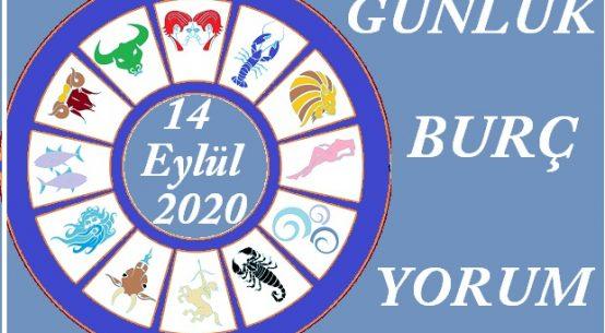 14 EYLÜL 2020 PAZARTESİ GÜNÜ BURÇ YORUMU