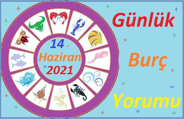 14 HAZİRAN 2021 PAZARTESİ GÜNÜ TÜM BURÇLARIN ASTROLOJİ YORUMU