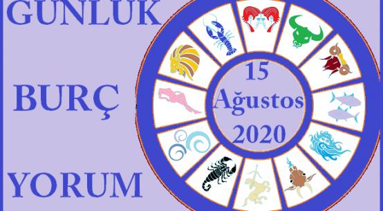 15 AĞUSTOS 2020 CUMARTESİ GÜNLÜK BURÇ YORUMUN