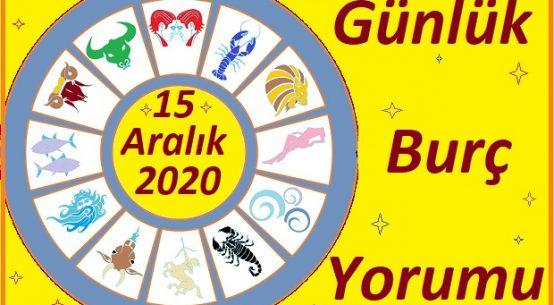 15 ARALIK 2020 SALI GÜNÜ BURÇ YORUMU