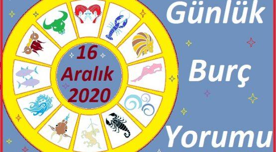 16 ARALIK 2020 ÇARŞAMBA GÜNÜ BURÇ YORUMU