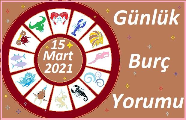 15 MART 2021 PAZARTESİ GÜNÜ TÜM BURÇLARIN ASTROLOJİ YORUMU