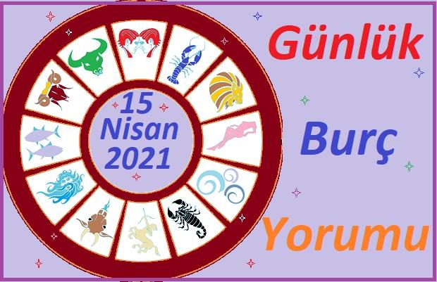15 NİSAN 2021 PERŞEMBE GÜNÜ TÜM BURÇLARIN ASTROLOJİ YORUMU