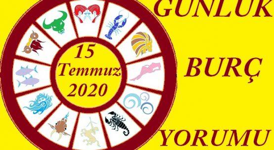 15 TEMMUZ 2020 ÇARŞAMBA GÜNÜ BURÇ YORUMU