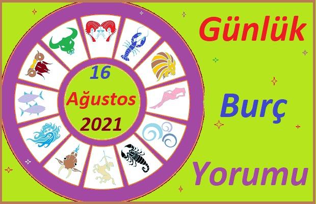 16 AĞUSTOS 2021 PAZARTESİ GÜNÜ TÜM BURÇLARIN ASTROLOJİ YORUMU