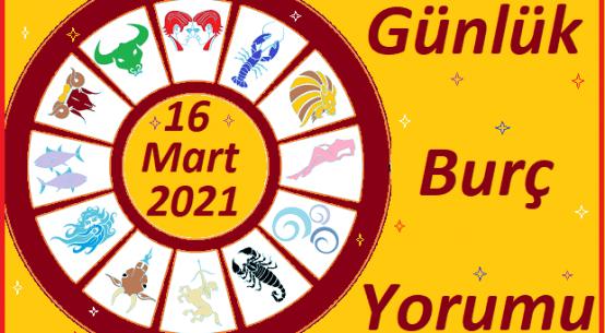 16 MART 2021 SALI GÜNÜ TÜM BURÇLARIN ASTROLOJİ YORUMU