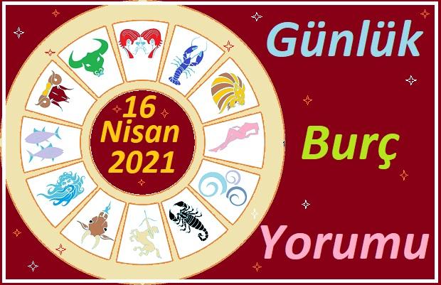 16 NİSAN 2021 CUMA GÜNÜ TÜM BURÇLARIN ASTROLOJİ YORUMU