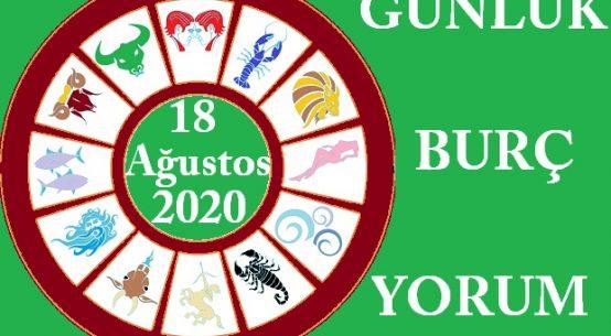 18 AĞUSTOS 2020 SALI GÜNÜ BURÇ YORUMU