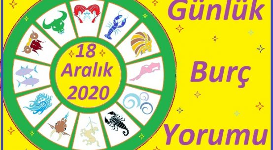 18 ARALIK 2020 CUMA GÜNÜ BURÇ YORUMU