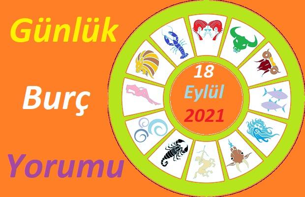 18 EYLÜL 2021 CUMARTESİ GÜNÜ TÜM BURÇLARIN ASTROLOJİ YORUMU