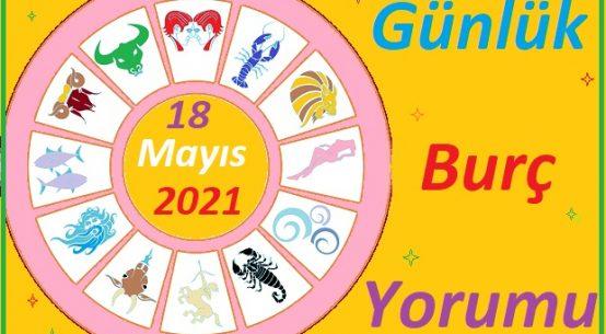 18 MAYIS 2021 SALI GÜNÜ TÜM BURÇLARIN ASTROLOJİ YORUMU