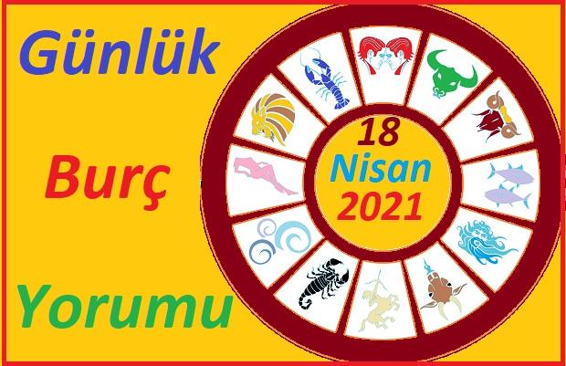 18 NİSAN 2021 PAZAR GÜNÜ TÜM BURÇLARIN ASTROLOJİ YORUMU