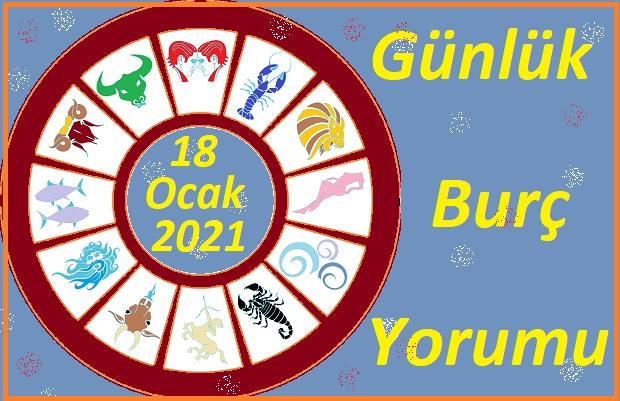 18 OCAK 2021 PAZARTESİ GÜNÜ BURÇ YORUMU