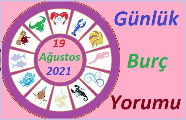 19 AĞUSTOS 2021 PERŞEMBE GÜNÜ TÜM BURÇLARIN ASTROLOJİ YORUMU