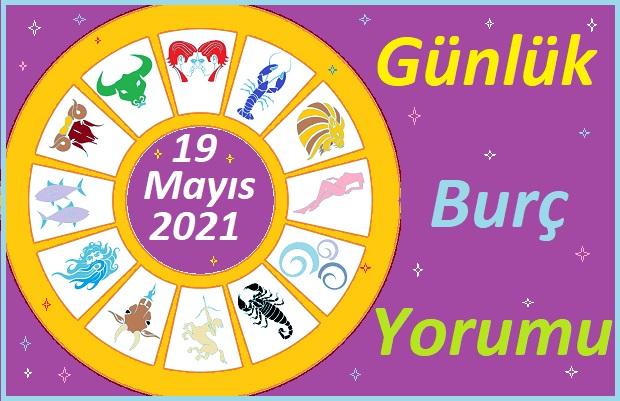 19 MAYIS 2021 ÇARŞAMBA GÜNÜ TÜM BURÇLARIN ASTROLOJİ YORUMU