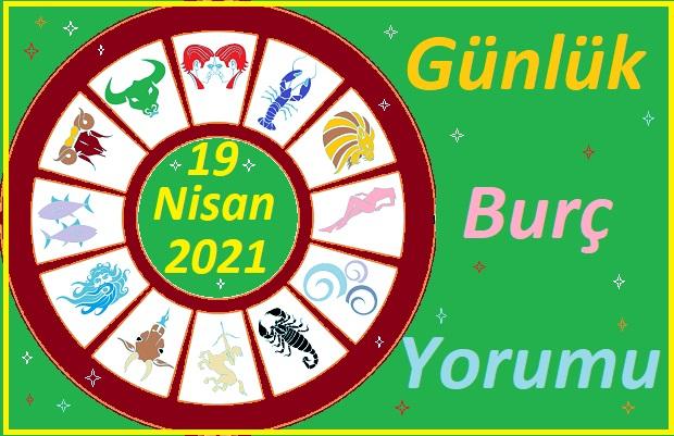 19 NİSAN 2021 PAZARTESİ GÜNÜ TÜM BURÇLARIN ASTROLOJİ YORUMU