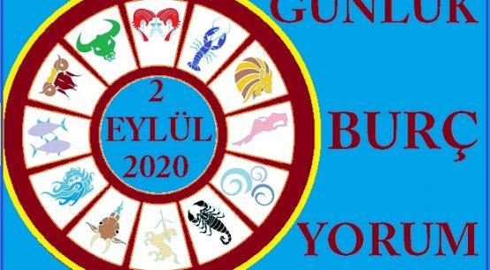 2 EYLÜL 2020 ÇARŞAMBA GÜNÜ BURÇ YORUMU