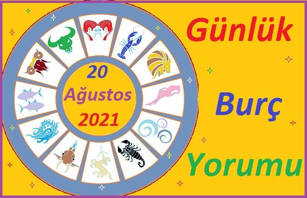 20 AĞUSTOS 2021 CUMA GÜNÜ TÜM BURÇLARIN ASTROLOJİ YORUMU