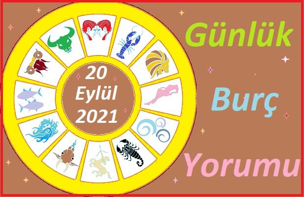 20 EYLÜL 2021 PAZARTESİ GÜNÜ TÜM BURÇLARIN ASTROLOJİ YORUMU