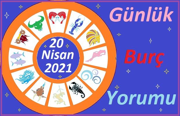20 NİSAN 2021 SALI GÜNÜ TÜM BURÇLARIN ASTROLOJİ YORUMU