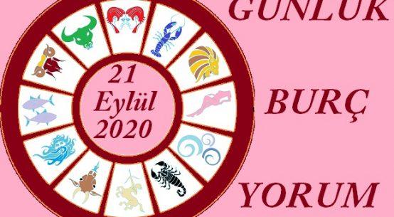 21 EYLÜL 2020 PAZARTESİ GÜNÜ BURÇ YORUMU