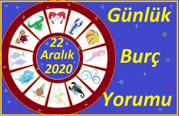 22 ARALIK 2020 SALI GÜNÜ BURÇ YORUMU