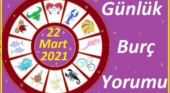22 MART 2021 PAZARTESİ GÜNÜ TÜM BURÇLARIN ASTROLOJİ YORUMU