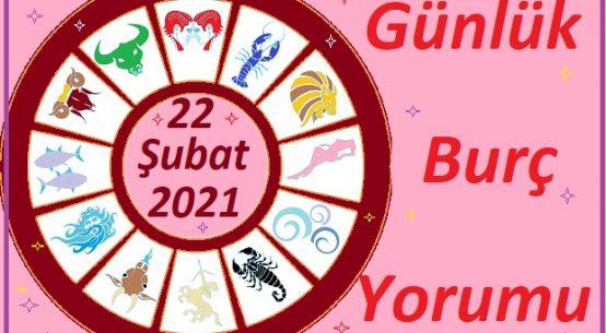 22 ŞUBAT 2021 PAZARTESİ GÜNÜ TÜM BURÇLARIN ASTROLOJİ YORUMU