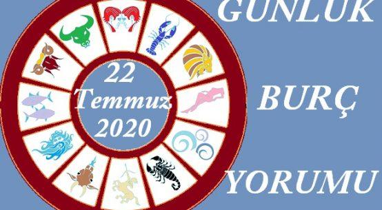 22 TEMMUZ 2020 ÇARŞAMBA GÜNÜ BURÇ YORUMU