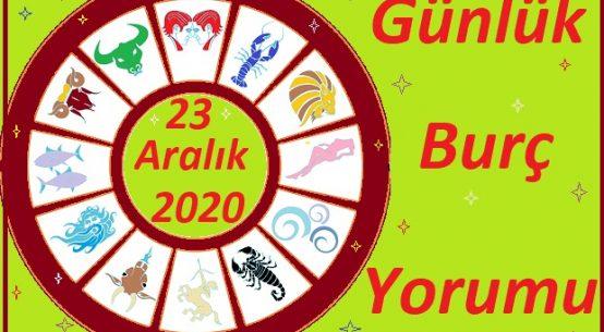 23 ARALIK 2020 ÇARŞAMBA GÜNÜ BURÇ YORUMU