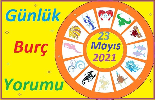23 MAYIS 2021 PAZAR GÜNÜ TÜM BURÇLARIN ASTROLOJİ YORUMU