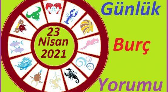 23 NİSAN 2021 CUMA GÜNÜ TÜM BURÇLARIN ASTROLOJİ YORUMU