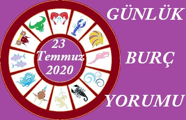 23 TEMMUZ 2020 PERŞEMBE GÜNÜ BURÇ YORUMU